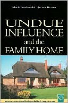 Undue Influence and the Family Home - Mark Pawlowski, James Brown