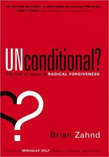 Unconditional? - Brian Zahnd