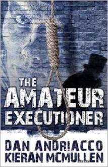 The Amateur Executioner: Enoch Hale Meets Sherlock Holmes - Dan Andriacco