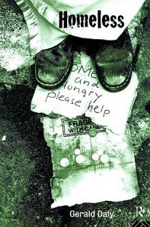 Homeless: Policies, Strategies and Lives on the Streets - Gerald Daly