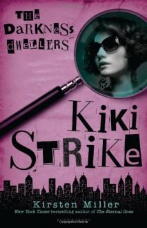 The Darkness Dwellers - Kirsten Miller