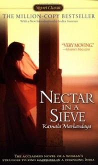 Nectar in a Sieve - Kamala Markandaya