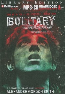 Solitary - Alexander Gordon Smith,Alex Kalajzic