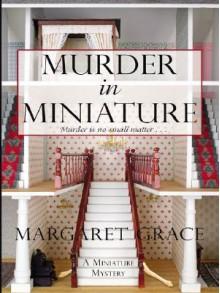 Murder in Miniature - Margaret Grace