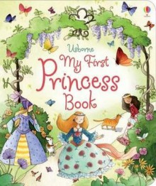 My First Princess Book - Louie Stowell