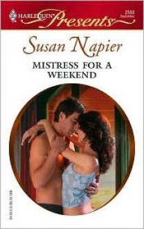 Mistress for a Weekend - Susan Napier