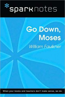 Go Down, Moses (SparkNotes Literature Guide) - SparkNotes Editors, William Faulkner