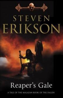 Reaper's Gale: Book Seven of The Malazan Book of the Fallen - Steven Erikson