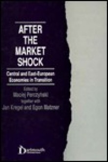 After the Market Shock: Central and East-European Economies in Transition - Maciej Perczynski