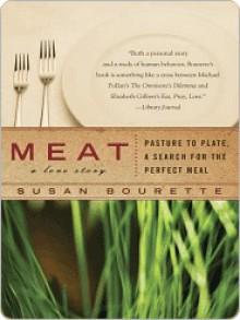 Meat: A Love Story - Susan Bourette
