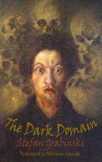 The Dark Domain (Dedalus European Classics) - Stefan Grabinski