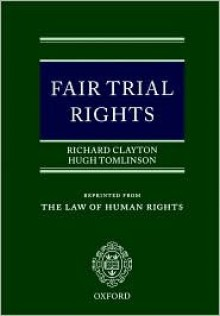 Fair Trial Rights - Richard Clayton, Hugh Tomlinson
