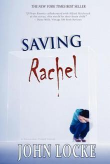 Saving Rachel: A Donovan Creed Novel - John Locke