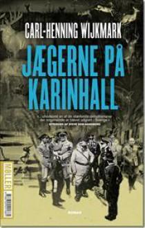 Jægerne på Karinhall - Carl-Henning Wijkmark