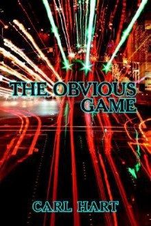The Obvious Game - Carl Hart