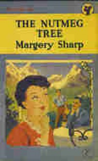 The Nutmeg Tree - Margery Sharp