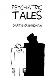 Psychiatric Tales - Darryl Cunningham