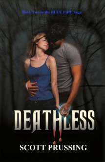 Deathless (The Blue Fire Saga) - Scott Prussing