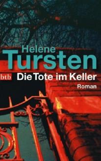 Die Tote im Keller (Irene Huss, #7) - Helene Tursten, Lotta Rüegger, Holger Wolandt