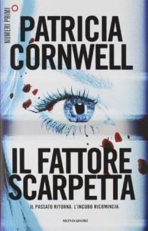 Il fattore Scarpetta - Valentina Guani, Annamaria Biavasco, Patricia Cornwell
