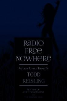 Radio Free Nowhere - Todd Keisling