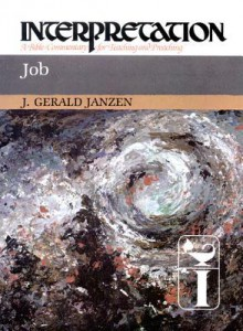 Job: Interpretation: A Bible Commentary for Teaching and Preaching (Interpretation: A Bible Commentary for Teaching & Preaching) - J. Gerald Janzen