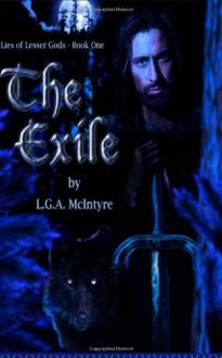The Exile: Lies of Lesser Gods - Part 1 (Volume 1) - L.G.A. McIntyre