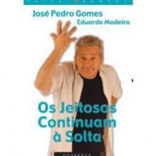 Os Jeitosos Continuam à Solta - José Pedro Gomes, Eduardo Madeira