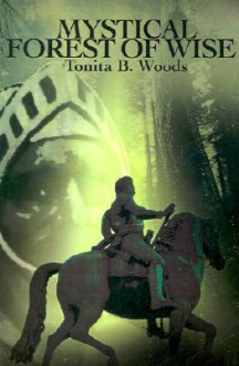 Mystical Forest of Wise - Tonita Woods