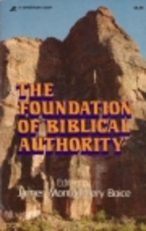 The Foundation of Biblical Authority - James Montgomery Boice