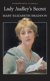 Lady Audley's Secret - Mary Elizabeth Braddon, Esther Saxey