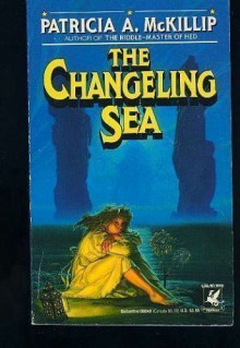 The Changeling Sea - Patricia A. McKillip