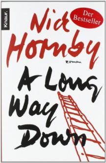 A Long Way Down - Nick Hornby, Harald Hellmann, Clara Drechsel