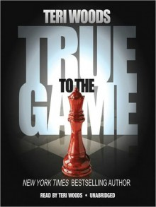 True to the Game II (True to the Game #2) - Teri Woods, Cary Hite