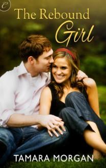 The Rebound Girl (Getting Physical) - Tamara Morgan