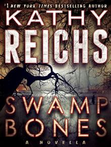 Swamp Bones: A Novella - Kathy Reichs