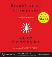 Breakfast of Champions or Goodbye Blue Monday - Stanley Tucci, Kurt Vonnegut