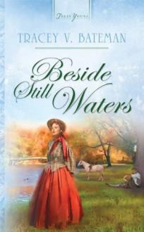 Beside Still Waters - Tracey V. Bateman