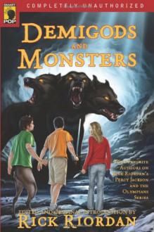 Demigods and Monsters: Your Favorite Authors on Rick Riordan's Percy Jackson and the Olympians Series - Rick Riordan, Leah Wilson