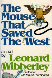 The Mouse That Saved the West - Charles Ira Coombs, Leonard Wibberley