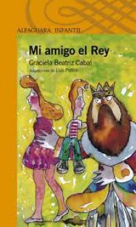 Mi Amigo El Rey - Graciela Beatriz Cabal