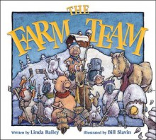The Farm Team - Linda Bailey, Bill Slavin
