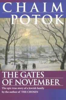 The Gates Of November: Chronicles Of The Slepak Family - Chaim Potok