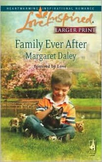 Family Ever After: Fostered by Love - Margaret Daley