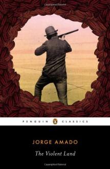 The Violent Land - Jorge Amado, Samuel Putnam