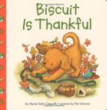 Biscuit Is Thankful - Alyssa Satin Capucilli, Pat Schories