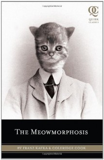 The Meowmorphosis (Quirk Classics) - Franz Kafka;Cook Coleridge