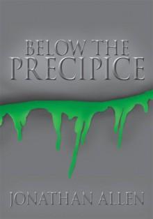 Below the Precipice - Jonathan Allen