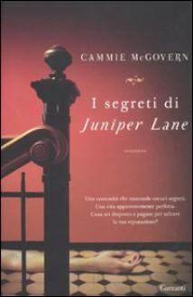 I Segreti Di Juniper Lane - Cammie McGovern
