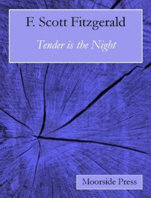 Tender is the Night (Annotated) - F. Scott Fitzgerald